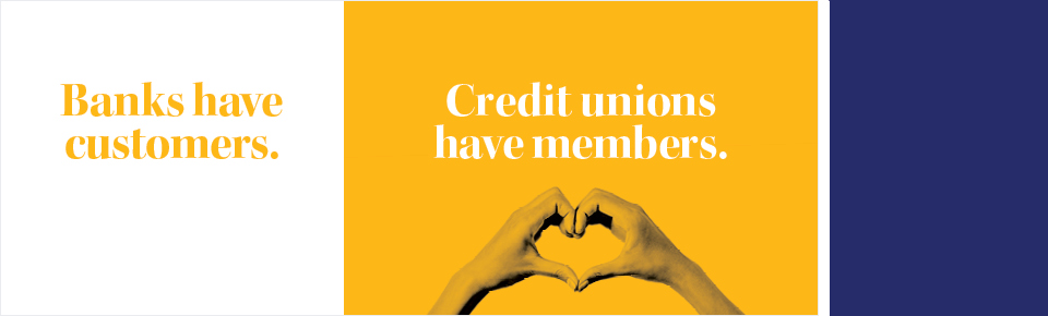 Credit Unions have members
